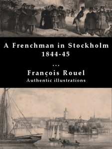 A Frenchman in Stockholm 1844-45 by François Rouel